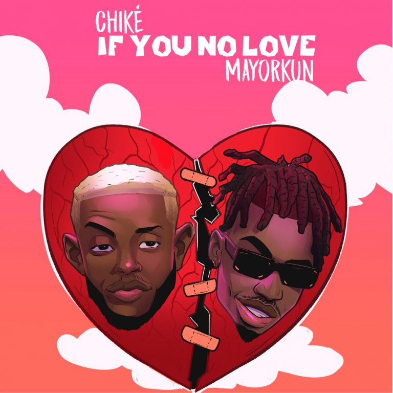 Chike ft. Mayorkun – If You No Love MP3 Download
