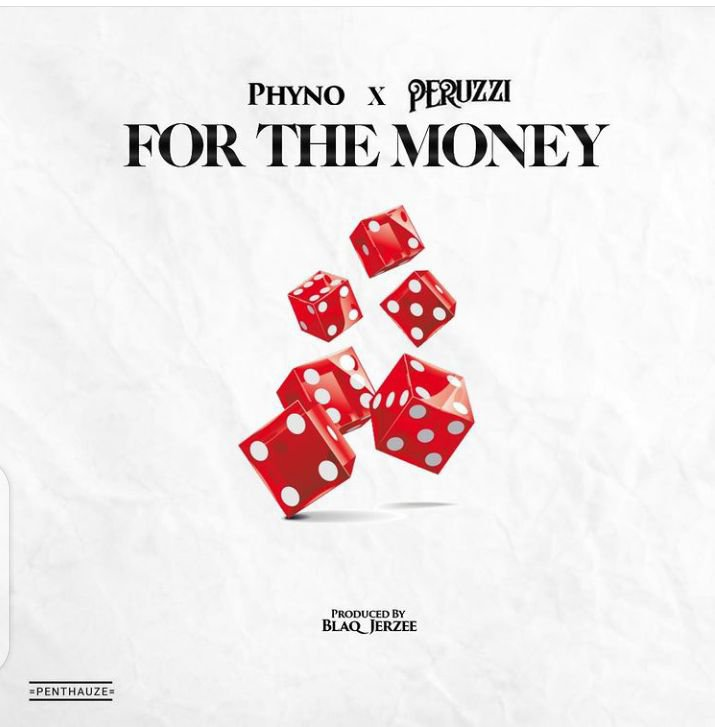 Phyno ft. Peruzzi - For The Money Mp3 Download