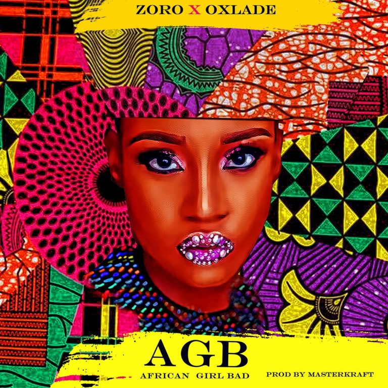 Zoro ft Oxlade – African Girl Bad MP3 Download Audio