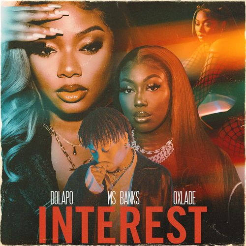 Dolapo Interest Ft Ms Banks Oxlade MP4 MP3 DOWNLOAD