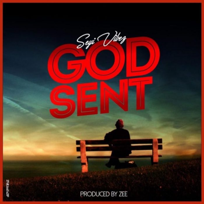 Seyi Vibez - God sent MP3 MP4 VIDEO DOWNLOAD & Lyrics