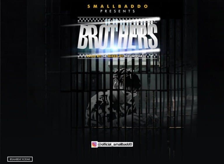 Small Baddo – Brothers MP3 Download Audio