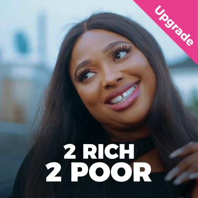 Too Rich Too Poor Nollywood Movie