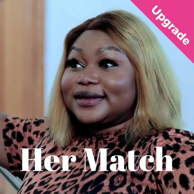 Her Match – Nollywood Movie Download MP4 HD