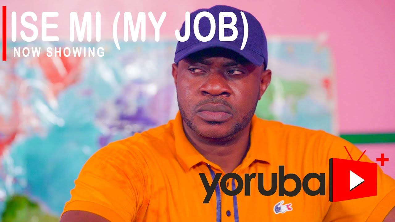 DOWNLOAD: Ise Mi (My Job) – Latest Yoruba Movie 2021 Drama
