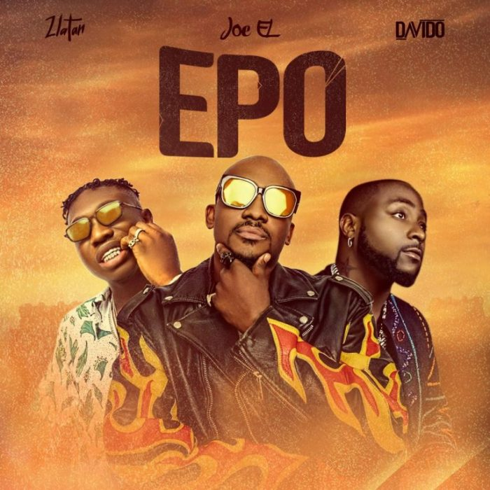 Joe El ft. Davido x Zlatan – Epo Mp3 Download