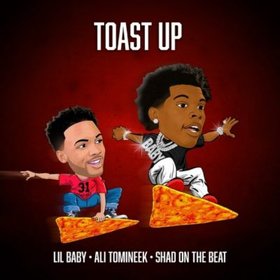 Lil Baby Ft. Ali Tomineek, Shad On The Beat – Toast Up Mp3 Download