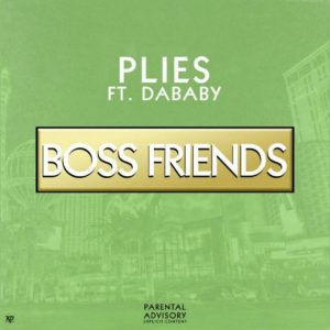 Plies Ft. DaBaby – Boss Friends Mp3 Download