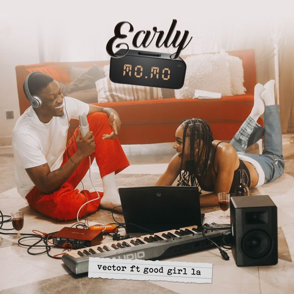 Vector ft. Good Girl LA – Early Momo Mp3 Download