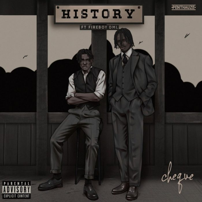 Cheque X Fireboy DML - History Mp3 Download Audio